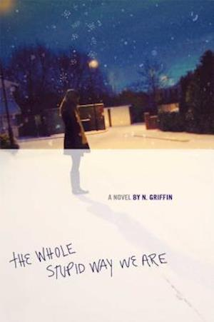 The Whole Stupid Way We Are af N. Griffin