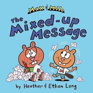 Max & Milo the Mixed-Up Message af Ethan Long, Heather Long