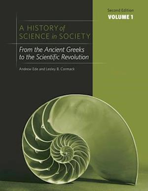 A History of Science in Society af Andrew Ede, Lesley Cormack