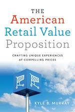 The American Retail Value Proposition (Rotman-Utp Publishing)