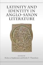 Latinity and Identity in Anglo-Saxon Literature (Toronto Anglo-saxon Series)