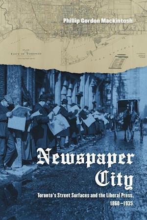 Bog, hardback Newspaper City af Phillip Gordon Mackintosh