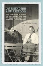 On Friendship and Freedom (Toronto Italian Studies)