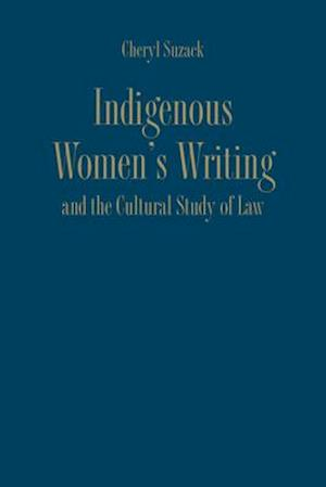 Bog, hardback Indigenous Women's Writing and the Cultural Study of Law af Cheryl Suzack