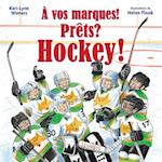 A Vos Marques! Prets? Hockey!