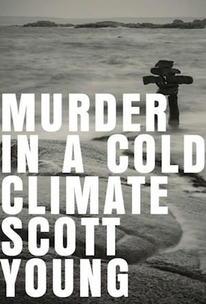 Murder In A Cold Climate af Scott Young