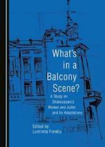 What's in a Balcony Scene? a Study on Shakespeare's Romeo and Juliet and Its Adaptations
