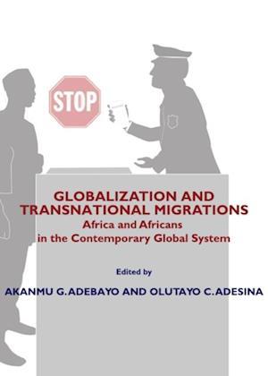Globalization and Transnational Migrations af Akanmu G. Adebayo