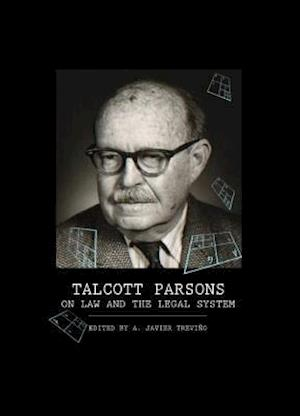 Talcott Parsons on Law and the Legal System af A. Javier Trevino