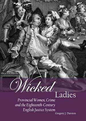 Wicked Ladies af Gregory J. Durston
