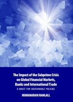 Impact of the Subprime Crisis on Global Financial Markets, Banks and International Trade af Indranarain Ramlall