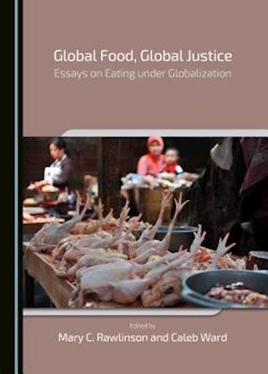 Global Food, Global Justice af Mary C. Rawlinson