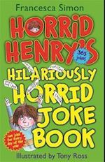 Horrid Henry's Hilariously Horrid Joke Book af Tony Ross, Francesca Simon