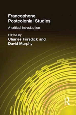 Francophone Postcolonial Studies af Charles Forsdick