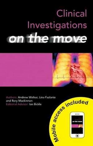 Clinical Investigations on the Move af Andrew Walker, Lina Fazlanie, Rory MacKinnon