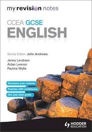 My Revision Notes: CCEA GCSE English Revision af Jenny McConnell, Jenny Lendrum, John Andrews