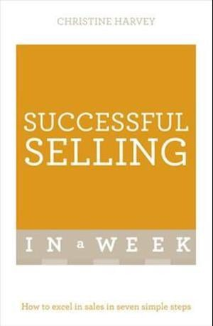 Successful Selling In A Week af Christine Harvey