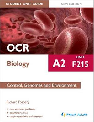 OCR A2 Biology Student Unit Guide (New Edition): Unit F215 Control, Genomes and Environment af Richard Fosbery