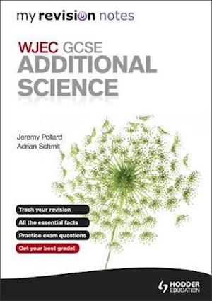 My Revision Notes: WJEC GCSE Additional Science af Adrian Schmit