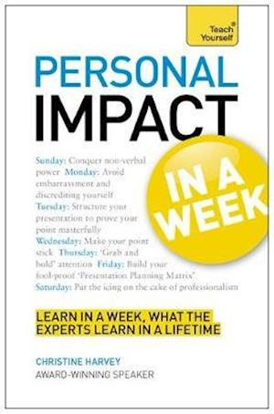 Personal Impact at Work in a Week: Teach Yourself af Christine Harvey
