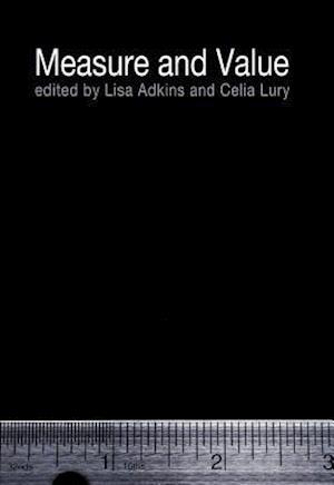 Measure and Value af Celia Lury, Roger Burrows, Lisa Adkins