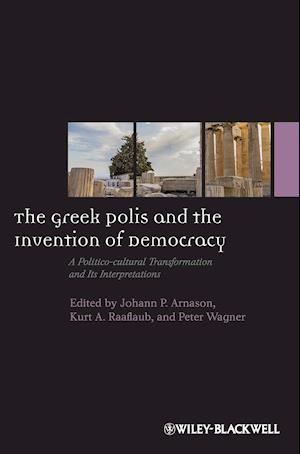 The Greek Polis and the Invention of Democracy af Peter Wagner