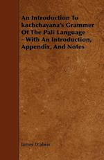 An Introduction to Kachchayana's Grammer of the Pali Language - With an Introduction, Appendix, and Notes af James D'Alwis