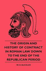 The Origin and History of Contract in Roman Law Down to the End of the Republican Period af Charles Babbage, W. H. Buckler