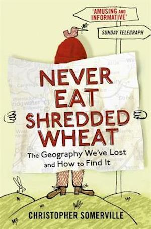 Never Eat Shredded Wheat af Christopher Somerville