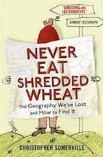 Never Eat Shredded Wheat af Christopher Somerville