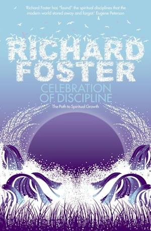 Celebration of Discipline af Richard Foster