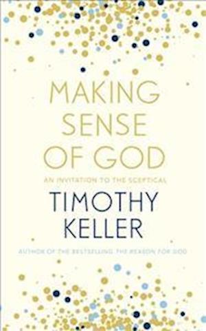 Making Sense of God af Timothy Keller