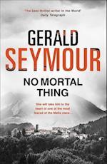 No Mortal Thing af Gerald Seymour