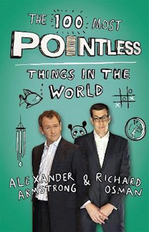 The 100 Most Pointless Things in the World af Alexander Armstrong