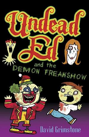 Undead Ed and the Demon Freakshow af David Grimstone