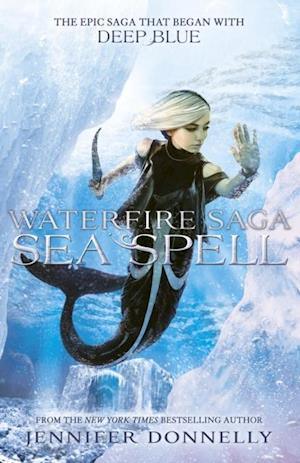 Waterfire Saga: Sea Spell af Jennifer Donnelly