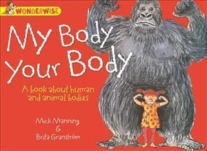 My Body, Your Body: A Book About Human and Animal Bodies af Mick Manning
