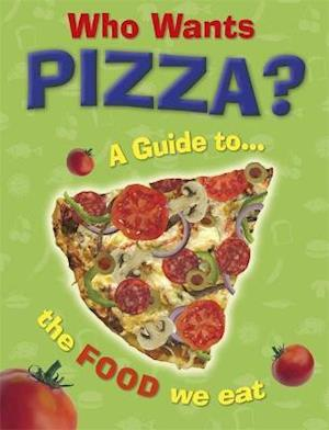 Who Wants Pizza?: A Guide to the Food We Eat af Jan Thornhill