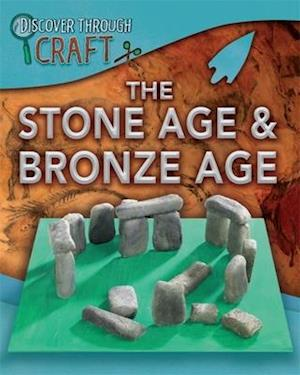 The Stone Age and Bronze Age af Dr Jen Green