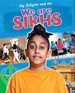 We Are Sikhs (My Religion and Me)