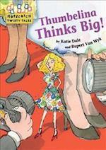 Thumbelina Thinks Big (Hopscotch Twisty Tales, nr. 79)