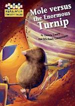 Mole versus the Enormous Turnip (Hopscotch Twisty Tales, nr. 80)