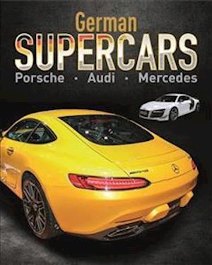 Bog, hardback German Supercars - Porsche, Audi, Mercedes af Paul Mason