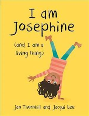 Bog, hardback I am Josephine - And I am a Living Thing af Jan Thornhill
