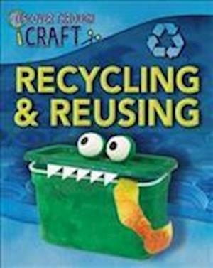 Bog, paperback Recycling and Reusing af Louise Spilsbury