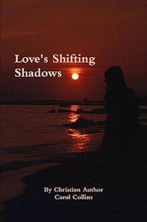 Love's Shifting Shadows af Carol Collins
