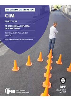 CIM - 5 The Market Planning Process af Bpp Learning Media
