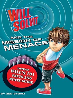 Will Solvit and the Mission of Menace af Zed Storm