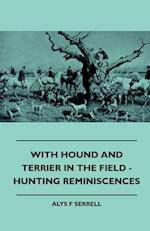 With Hound and Terrier in the Field - Hunting Reminiscences af Alys F. Serrell