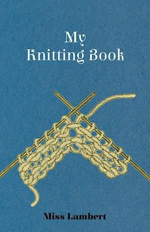 My Knitting Book af Miss Lambert